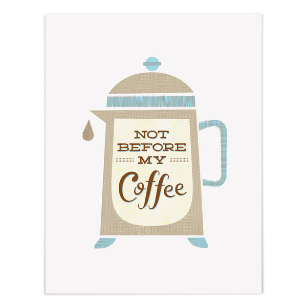 Not Before My Coffee Art Giclee Print