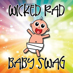 Wicked Rad Baby Swag