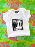 Straight Outta Mommy Baby Onesies and T-Shirts