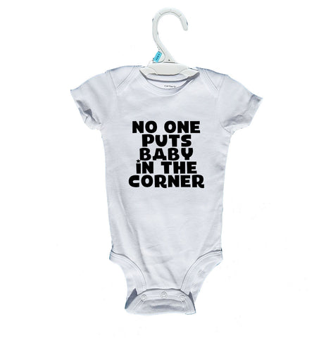 Nobody Puts Baby in the Corner Onesies and T-Shirts