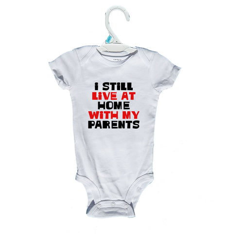 I Still Live at Home Baby Onesies and T-Shirts