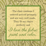 San Marino Dining Chair Cushion Customer Testimonial