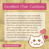 Microsuede Camel Dining Chair Cushions Customer Testimonial