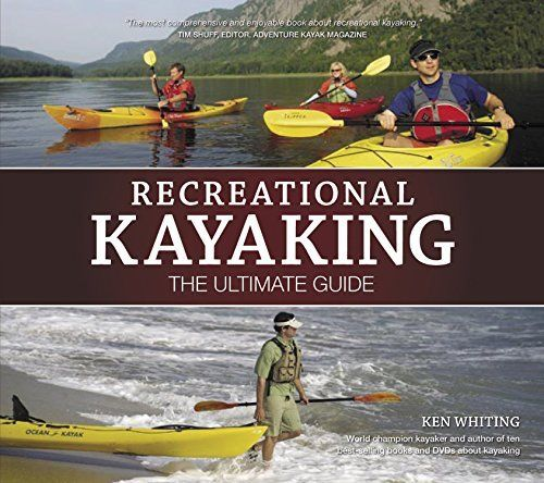 Recreational Kayaking The Ultimate Guide (Book)
