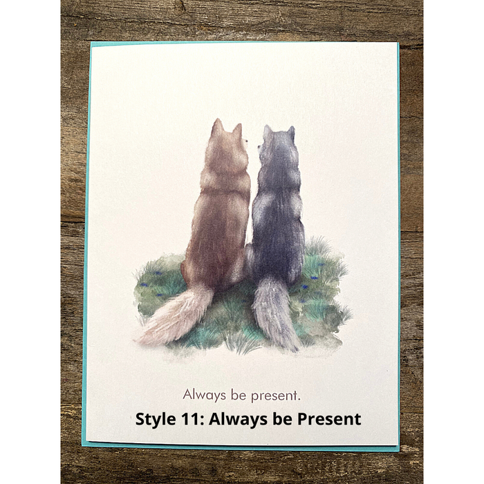 Style 11: Always Be Present