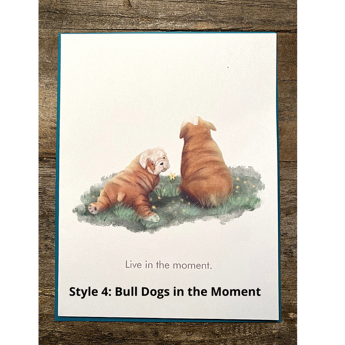 Style #4: Bull Dogs in the Moment