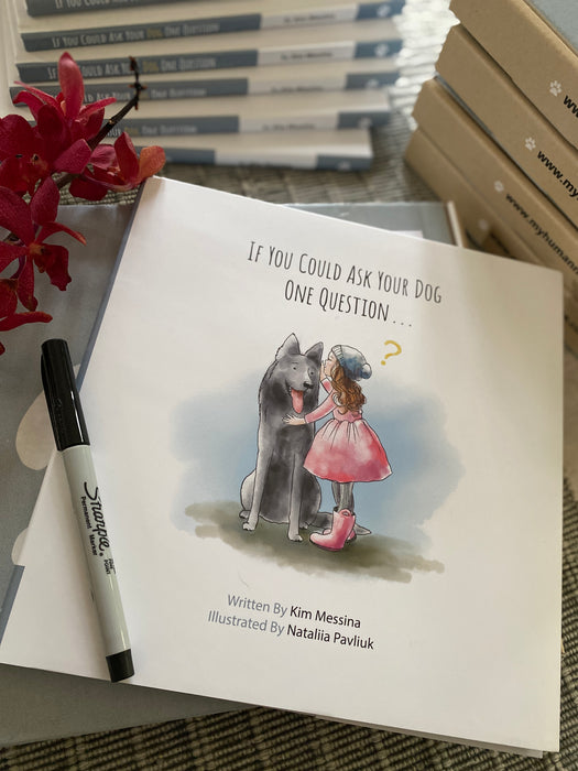 "Children's Picture Book - ""If You Could Ask Your Dog One Question . . ."""
