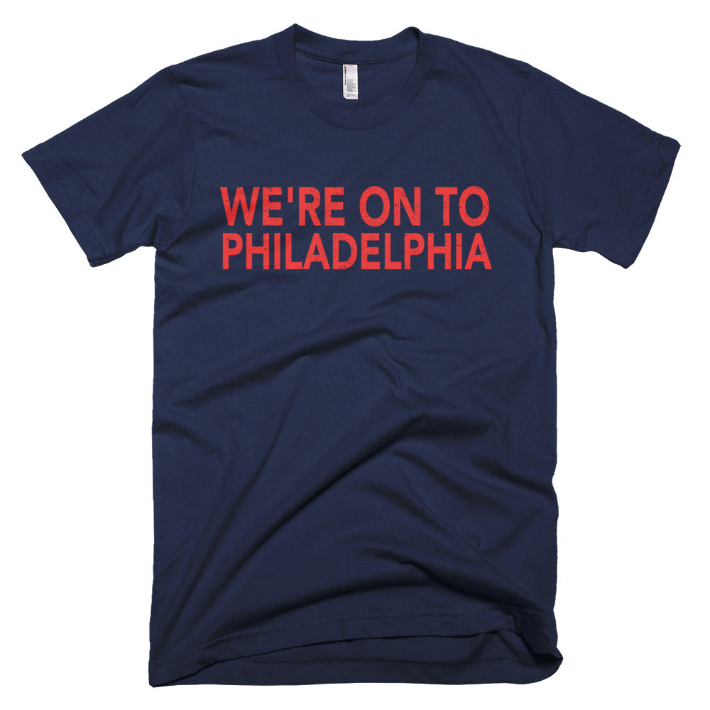 We're On To Philly
