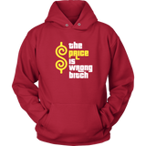Price Is Wrong Bitch- Tee/Tanks/Hoodies
