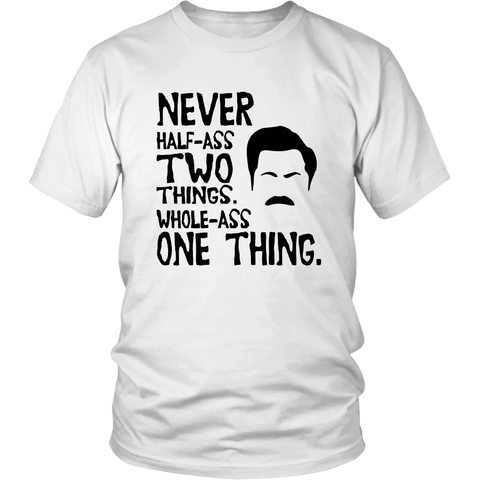 Ron Swanson Half-Ass Shirt