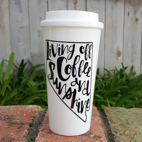 Living Off Coffee & Sunshine {NV} - Coffee Travel Mug