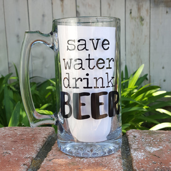 Save Water Drink Beer - BEER MUG