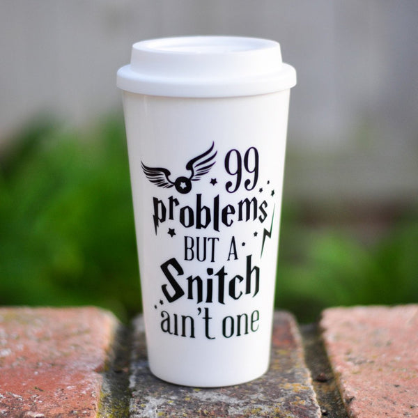 99 Problems but a Snitch ain't one - Travel Coffee Mug