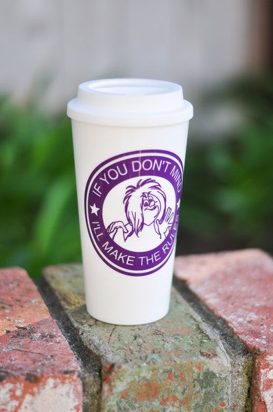 If you don't mind, I'll make the rules - Madame Mim - Coffee Travel Mug