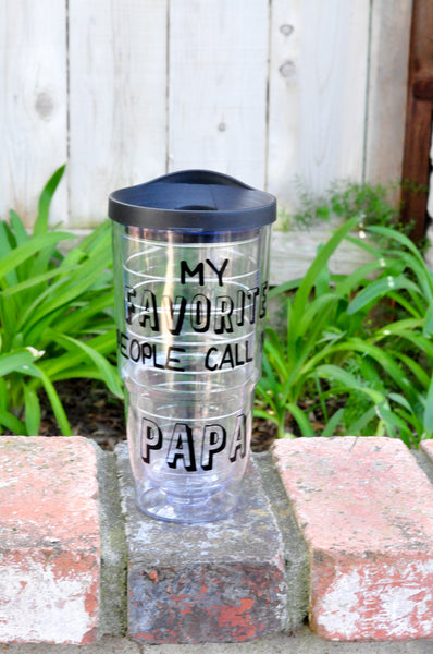 My Favorite People Call Me {Grandpa, Pops, Great Grandpa, Etc} - 20oz  Tumbler