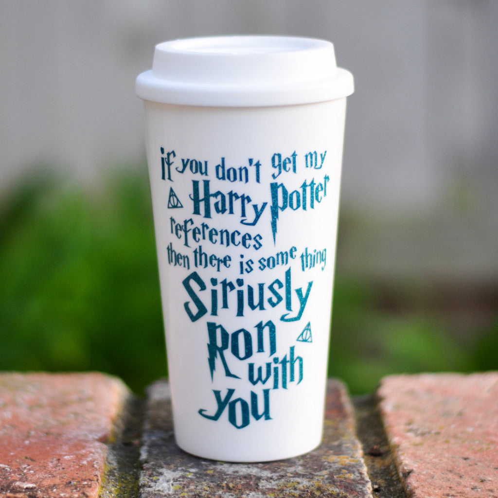 If you don't get my Harry Potter References - Coffee Travel Mug