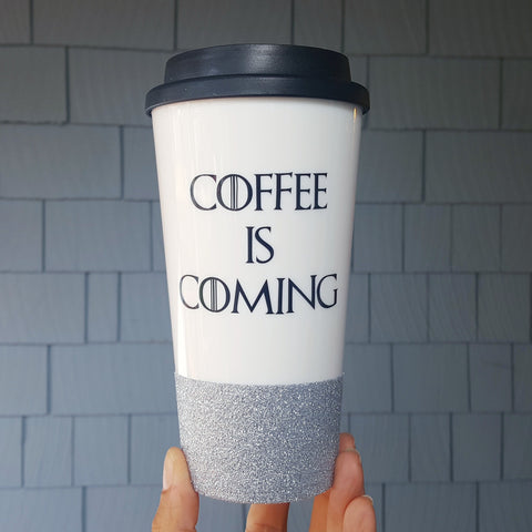 Coffee is Coming - {Glitter} Travel Coffee Mug