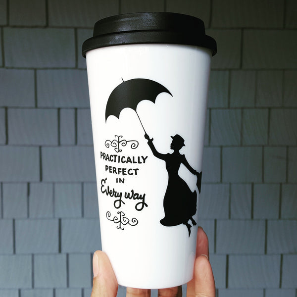 Practically Perfect in Every Way, Mary Poppins - Travel Coffee Mug