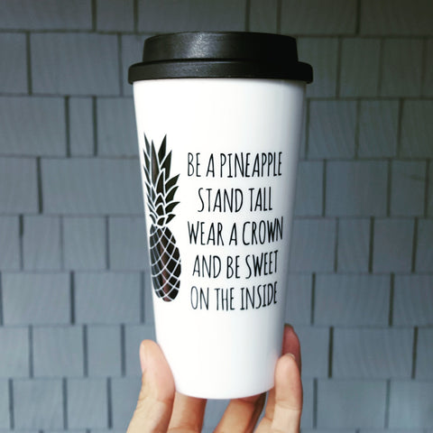 Be a Pineapple - Travel Coffee Mug