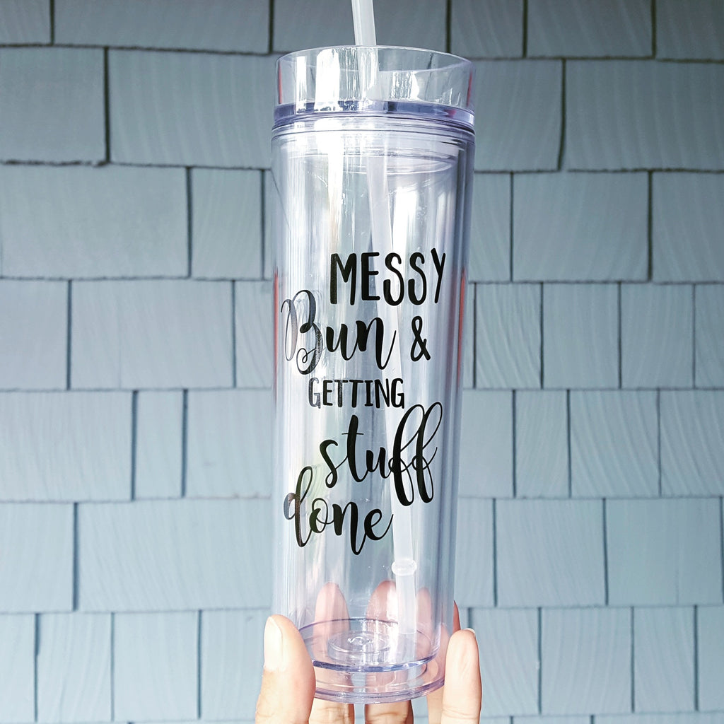 Messy Bun & Getting Stuff Done - 16oz Tall Tumbler