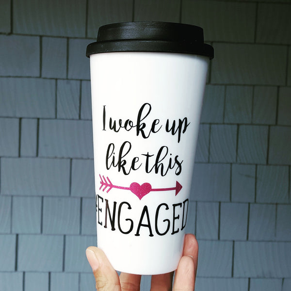 I woke up like this #ENGAGED - Travel Coffee Mug