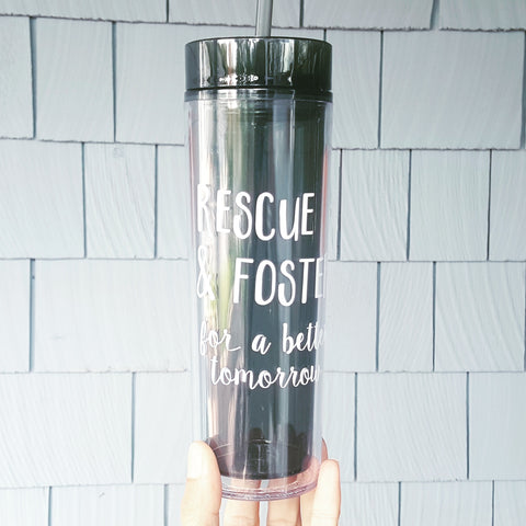 Rescue & Foster for a better tomorrow - 16oz Tall Tumbler