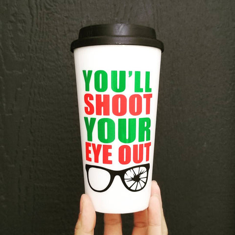 You'll Shoot your Eye Out | A Christmas Story | Travel Mug