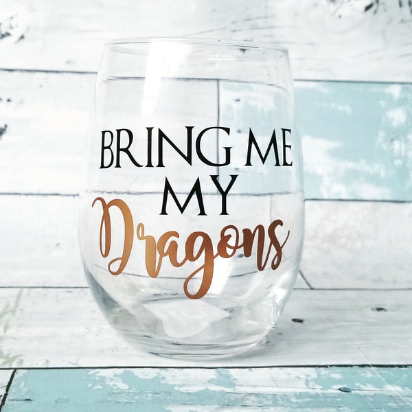 Bring me my Dragons - Wine Glass