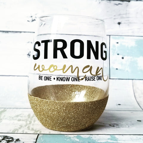 Strong Woman - {glitter} Wine Glass