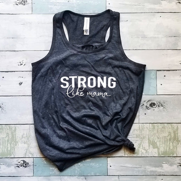 Strong like Mama | Heather Grey