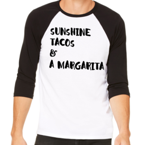 Sunshine, Tacos & a Margarita | Raglan - Black & White