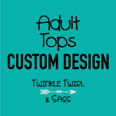 Custom Order | Adult Tops