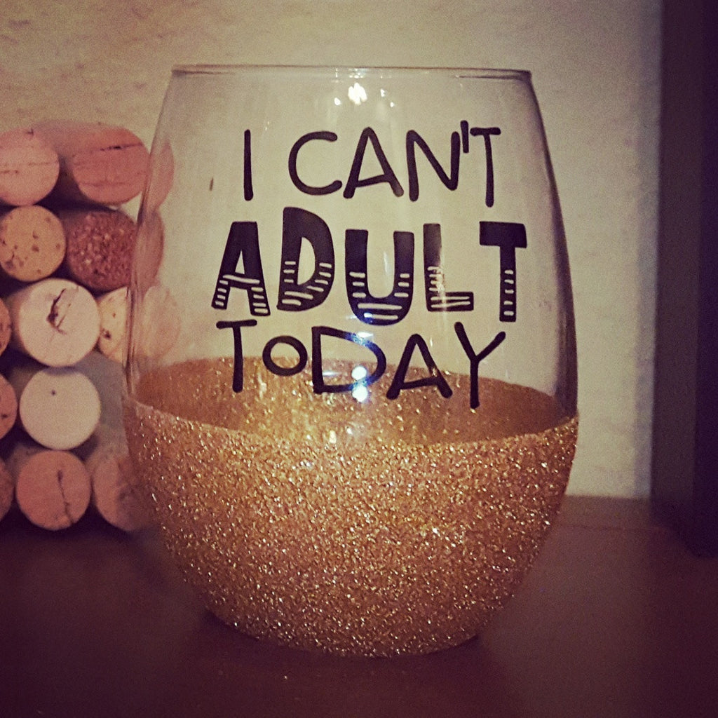 I Can't Adult Today - {Glitter} Wine Glass