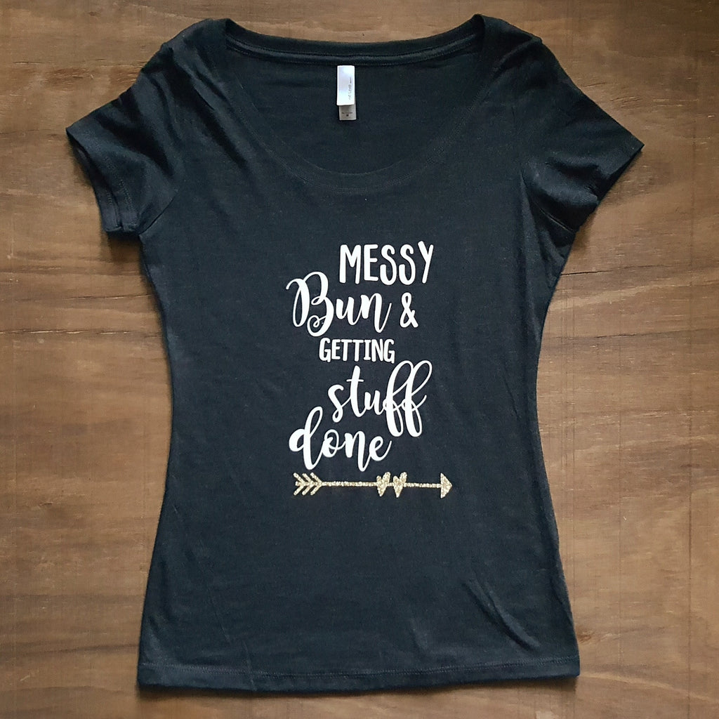 Messy Bun & Getting Stuff Done Tee | Vintage Black + White Lettering