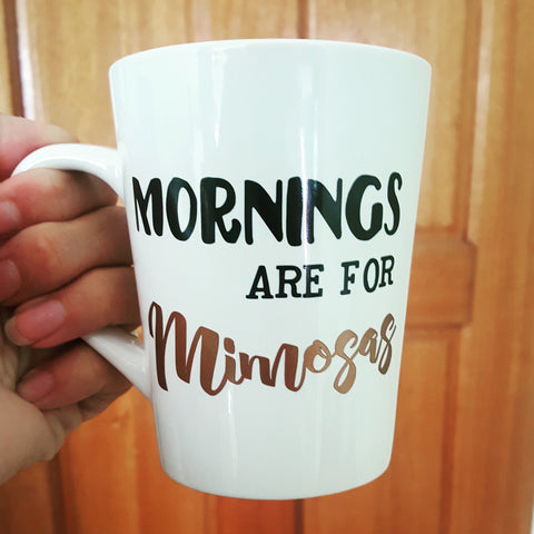 Mornings are for Mimosas - Ceramic Coffee Mug