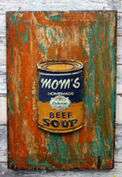 "Reclaimed wooden sign ""Mom's Soup Can"""