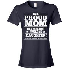 I'm Proud Mom Of a Freaking Awesome Daughter T-shirt