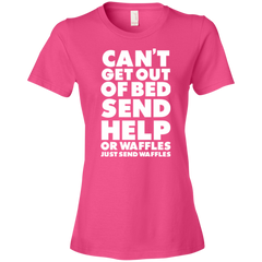 Can't Get Out of Bed Send Help or Waffles Just Send Waffles T-shirt
