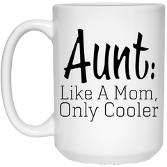 Aunt Like A Mom Only Much Cooler Coffee Mug
