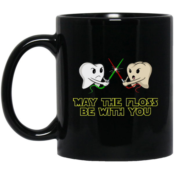 May The Floss Be With You Dental Drinkware Mug