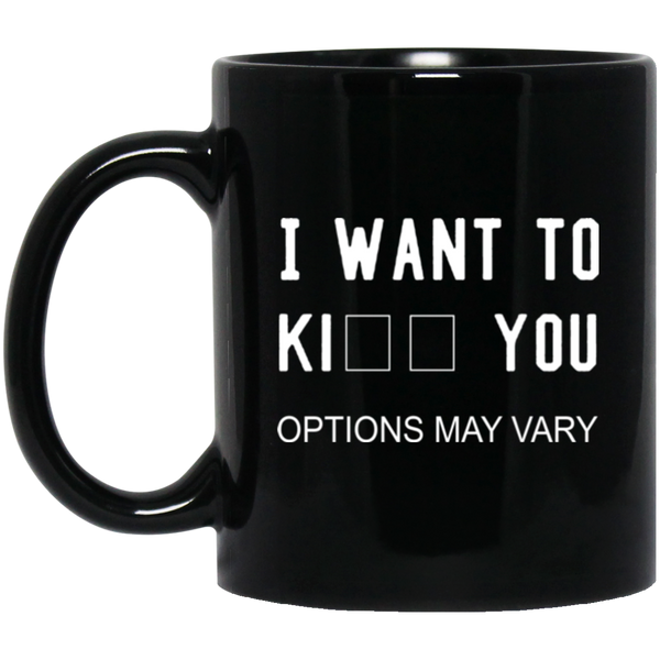 I Want To Kiss/Kill You. Options May Vary Coffee Mug