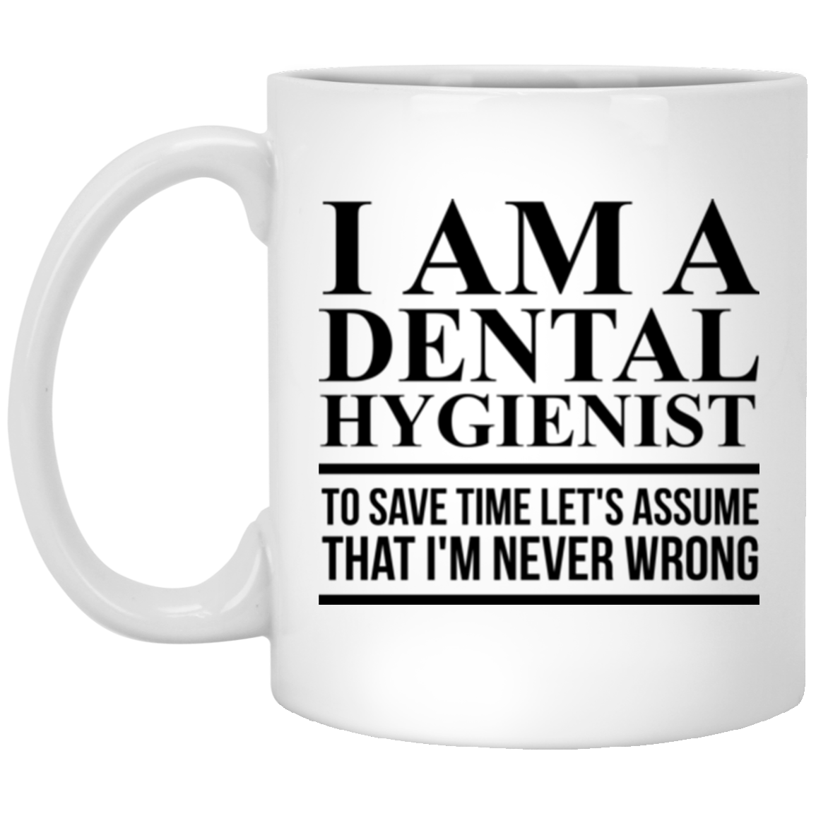 I Am A Dental Hygienist Coffee Mug