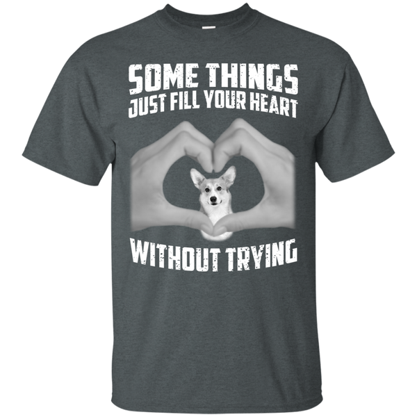 Some Things Just Fill Your Heart Without Trying Corgi Love T-shirt