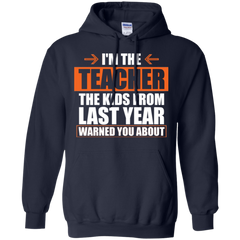 I'm The Teacher The Kids From Last Year Warned You About T-shirt