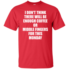 I Don't Think There Will Be Enough Coffee Monday T-shirt