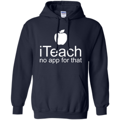 iTeach There's No App For That Teacher T-shirt
