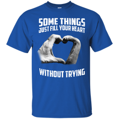 Some Things Just Fill Your Heart Without Trying Dog Love T-shirt