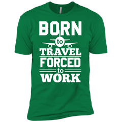 Born To Travel Forced To Work
