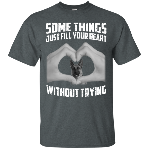 Some Things Just Fill Your Heart Without Trying German Shepherd Love T-shirt