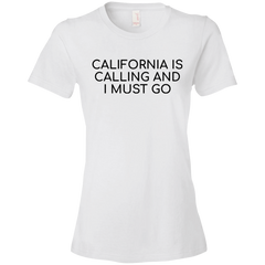 California  Is Calling And I Must Go T-shirt